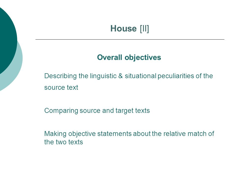 House [II] Overall objectives